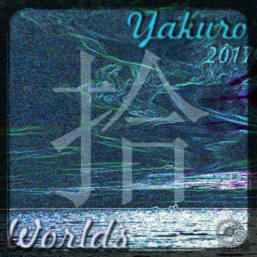 Yakuro - Worlds (2017)